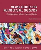 9780470383698-0470383690-Making Choices for Multicultural Education: Five Approaches to Race, Class and Gender