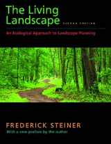 9781597263962-1597263966-The Living Landscape, Second Edition: An Ecological Approach to Landscape Planning