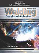 9781305494701-1305494709-Study Guide with Lab Manual for Jeffus' Welding: Principles and Applications, 8th