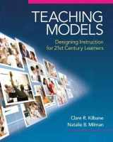 9780205609970-020560997X-Teaching Models: Designing Instruction for 21st Century Learners (New 2013 Curriculum & Instruction Titles)