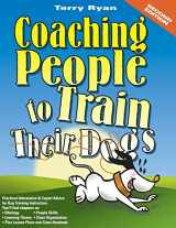9780974246420-0974246425-Coaching People to Train Their Dogs