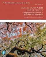 9780135168073-0135168074-Social Work with Older Adults: A Biopsychosocial Approach to Assessment and Intervention (The Merrill Social Work and Human Services Series)