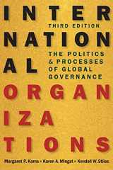 9781626371514-1626371512-International Organizations: The Politics and Processes of Global Governance