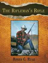 9781438999050-1438999054-The Rifleman's Rifle: Winchester's Model 70, 1936-1963