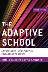 9781442223639-1442223634-The Adaptive School: A Sourcebook for Developing Collaborative Groups (Christopher-Gordon New Editions)