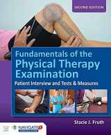 9781284099621-1284099628-Fundamentals of the Physical Therapy Examination: Patient Interview and Tests & Measures: Patient Interview and Tests & Measures