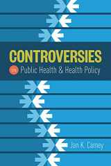 9781284049299-1284049299-Controversies in Public Health and Health Policy