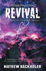 9781907066009-1907066004-Understanding Revival and Addressing the Issues It Provokes So That We Can Intelligently Cooperate with the Holy Spirit: During Times of Revivals and Awakenings