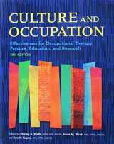 9781569003718-1569003718-Culture and Occupation: Effectiveness for Occupational Therapy Practice, Education, and Research