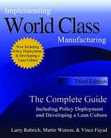 9780979333149-0979333148-Implementing World Class Manufacturing - Third Edition: The Complete Guide Including Policy Deployment and Developing a Lean Culture.