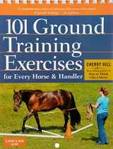 9781612120522-1612120520-101 Ground Training Exercises for Every Horse & Handler (Read & Ride)