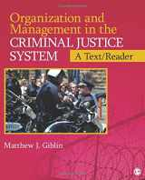 9781452219929-1452219923-Organization and Management in the Criminal Justice System: A Text/Reader (SAGE Text/Reader Series in Criminology and Criminal Justice)