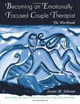 9780415947473-0415947472-Becoming an Emotionally Focused Couple Therapist: The Workbook