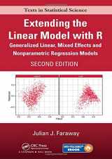 9781498720960-149872096X-Extending the Linear Model with R: Generalized Linear, Mixed Effects and Nonparametric Regression Models, Second Edition (Chapman & Hall/CRC Texts in Statistical Science)