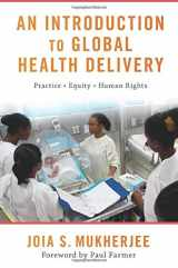 9780190662455-019066245X-An Introduction to Global Health Delivery: Practice, Equity, Human Rights