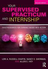 9781138935815-1138935816-Your Supervised Practicum and Internship: Field Resources for Turning Theory into Action