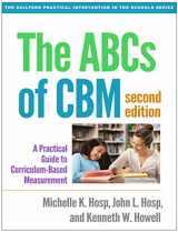 9781462524662-1462524664-The ABCs of CBM, Second Edition: A Practical Guide to Curriculum-Based Measurement (The Guilford Practical Intervention in the Schools Series)