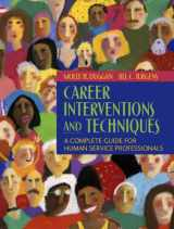 9780205452385-0205452388-Career Interventions and Techniques: A Complete Guide for Human Service Professionals