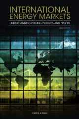 9781593702915-1593702914-International Energy Markets: Understanding Pricing, Policies, and Profits