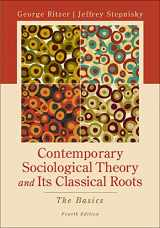 9780078026782-0078026784-Contemporary Sociological Theory and Its Classical Roots: The Basics