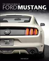 9780760346624-0760346623-The Complete Book of Ford Mustang: Every Model Since 1964 1/2 (Complete Book Series)