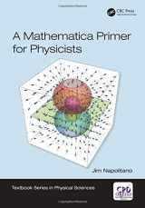 9781138035096-1138035092-A Mathematica Primer for Physicists (Textbook Series in Physical Sciences)