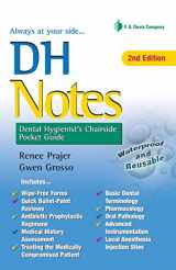 9780803658264-0803658265-DH Notes: Dental Hygienist's Chairside Pocket Guide