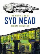 9781785651182-1785651188-The Movie Art of Syd Mead: Visual Futurist