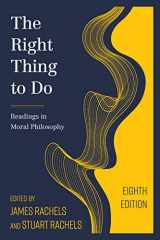 9781538127926-153812792X-The Right Thing to Do: Readings in Moral Philosophy