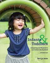 9781305501010-1305501012-Infants, Toddlers, and Caregivers: Caregiving and Responsive Curriculum Development