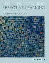 9780838910528-0838910521-Reflective Teaching, Effective Learning: Instructional Literacy for Library Educators