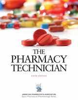 9781617314872-1617314870-The Pharmacy Technician, 6e (American Pharmacists Association Basic Pharmacy & Pharmacology Series)