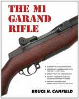 9781931464567-1931464561-The M1 Garand Rifle