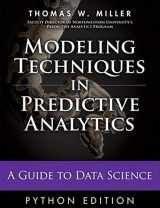 9780133892062-0133892069-Modeling Techniques in Predictive Analytics with Python and R: A Guide to Data Science (FT Press Analytics)
