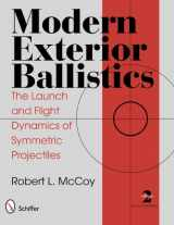 9780764338250-0764338250-Modern Exterior Ballistics: The Launch and Flight Dynamics of Symmetric Projectiles