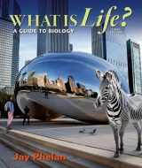 9781464135958-1464135959-What is Life? A Guide to Biology
