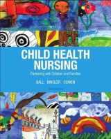 9780132840071-0132840073-Child Health Nursing (3rd Edition) (Child Health Nursing: Partnering with Children & Families)