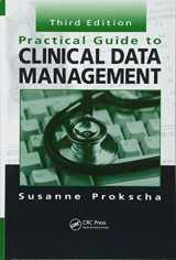 9781439848296-1439848297-Practical Guide to Clinical Data Management