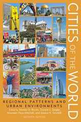 9781538126349-1538126346-Cities of the World: Regional Patterns and Urban Environments