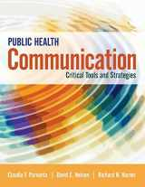 9781284065947-1284065944-Public Health Communication: Critical Tools and Strategies