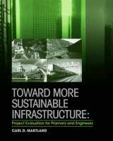 9780470448762-0470448768-Toward More Sustainable Infrastructure: Project Evaluation for Planners and Engineers