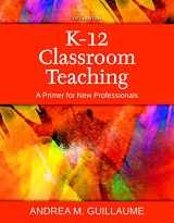 9780134046891-0134046897-K-12 Classroom Teaching: A Primer for New Professionals, Enhanced Pearson eText with Loose-Leaf Version - Access Card Package