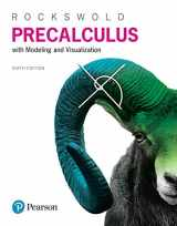 9780134418032-0134418034-Precalculus with Modeling & Visualization (6th Edition)