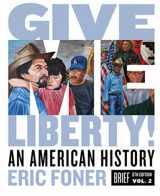 9780393418200-0393418200-Give Me Liberty!: An American History (Brief Sixth Edition) (Vol. 2)