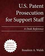 9781492921622-1492921629-U.S. Patent Prosecution for Support Staff: A Desk Reference