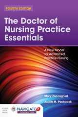 9781284167078-1284167070-The Doctor of Nursing Practice Essentials: A New Model for Advanced Practice Nursing: A New Model for Advanced Practice Nursing