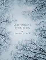 9781305094499-1305094492-Understanding Dying Death & Bereavement