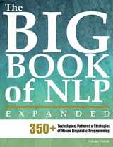 9789657489086-9657489083-The Big Book of NLP, Expanded: 350+ Techniques, Patterns & Strategies of Neuro Linguistic Programming