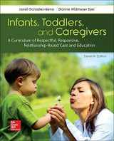 9781259870460-1259870464-INFANTS TODDLERS & CAREGIVERS:CURRICULUM RELATIONSHIP
