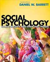 9781506310602-1506310605-Social Psychology: Core Concepts and Emerging Trends